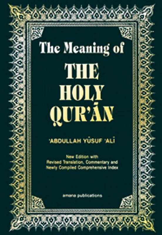 The Meaning of the Holy Qur'an (Amana)