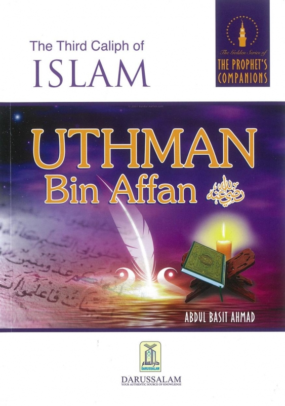 The Third Caliph of Islam: Uthman bin Affan