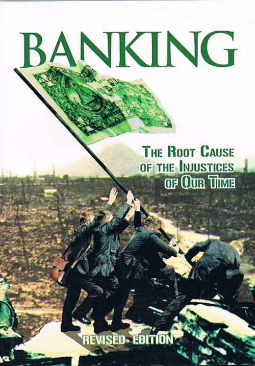 Banking � The Root Cause of the Injustices of Our Time