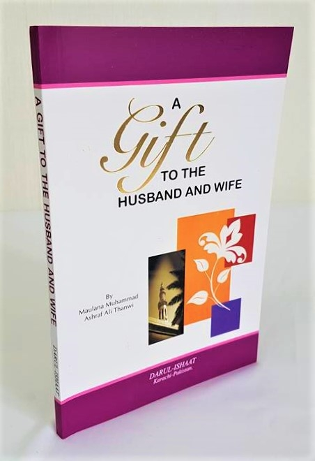 A Gift to the Husband and Wife - by Maulana Ashraf Ali Thanwi (Darul Ishaat)